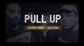 Brown Family & Raccoon – Pull Up (CLIP)